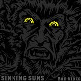 Sinking Suns - Bad Vibes