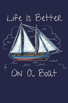 Life Is Better On A Boat