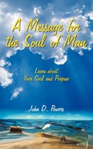 A Message for the Soul of Man
