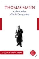 Carl von Weber: 'Ehre ist Zwang genug'