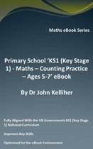 """Primary School """"KS1 (Key Stage 1) - Maths - Counting Practice – Ages 5-7' eBook"""