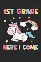 1st Grade Here I Come - Unicorn Back To School Gift - Notebook For First Grade Girls - Girls Unicorn Writing Journal: Medium College-Ruled Journey Dia