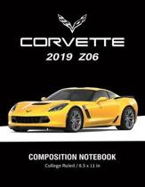 Corvette 2019 Z06 Composition Notebook College Ruled / 8.5 x 11 in: Supercars Notebook, Lined Composition Book, Diary, Journal Notebook