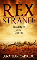 Rex Strand: Scavenger of the Wastes