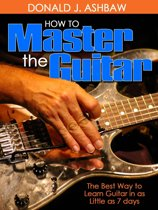 How To Master The Guitar -