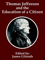 Thomas Jefferson and the Education of a Citizen