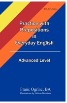 Practice with Prepositions in Everyday English Advanced Level