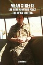 Mean Streets - Life in the Apartheid Police (Book 2) the Mean Streets