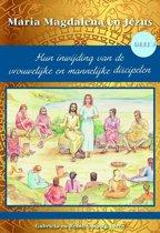 Maria Magdalena en Jezus 3 - Hun inwijding van de vrouwelijke en mannelijke discipelen