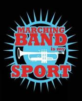 Marching Band Is My Sport