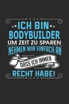 Ich Bin Bodybuilder Um Zeit Zu Sparen Nehmen Wir Einfach an Dass Ich Immer Recht Habe!