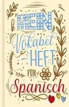 Spanisches Vokabelbuch - Mein Vokabelheft f r Spanisch (Lernhilfe)