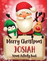 Merry Christmas Josiah: Fun Xmas Activity Book, Personalized for Children, perfect Christmas gift idea