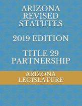 Arizona Revised Statutes 2019 Edition Title 29 Partnership