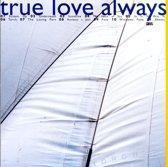 True Love Always