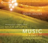 Bruce Lipton's Music For A Shift