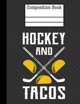 Hockey and Tacos Composition Notebook - Blank Unlined Paper
