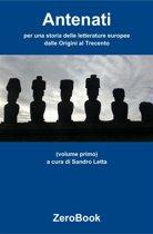 Antenati: per una storia delle letterature europee: volume primo