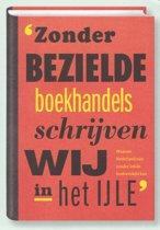 Omslag van ''Zonder bezielde boekhandels schrijven wij in het ijle' - Waarom Nederland niet zonder lokale boekwinkels kan'