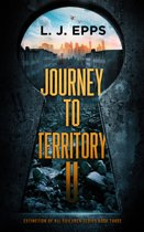 Journey To Territory U (Extinction Of All Children series, Book 3)