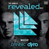 Sound Of Revealed 2012 - Mixed by Dyro & Dannic