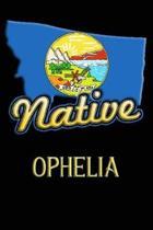 Montana Native Ophelia