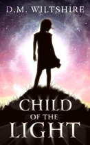 Child of the Light (Prophecy Six Series Book 1)
