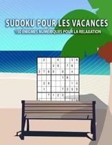 Sudoku pour les vacances - 150 nigmes num riques pour la relaxation