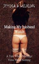 Making My Husband Watch