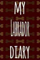 My Labrador Diary: The perfect gift for the dog owner in your life - 6x9 119 page lined journal!