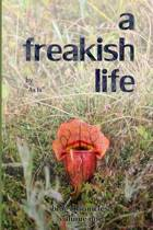 A Freakish Life, Volume One