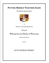 Putting Herself Together Again: Volume II - Waking from her Realm of Weariness