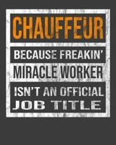 Chauffeur Because Freakin' Miracle Worker Is Not An Official Job Title: 2020 Calendar Day to Day Planner Dated Journal Notebook Diary 8'' x 10'' 110 Pag
