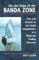 On the Edge of the Banda Zone