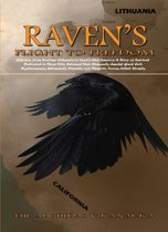 Raven's Flight to Freedom: Odyssey from Wartime Lithuania to Land's End America