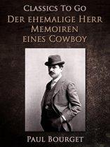 Der ehemalige Herr/Memoiren eines Cowboy