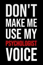 Don't Make Me Use My Psychologist Voice
