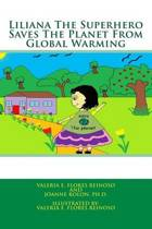 Liliana the Superhero Saves the Planet from Global Warming