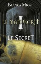 Le Manuscrit I - Le Secret