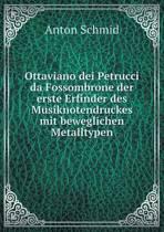 Ottaviano Dei Petrucci Da Fossombrone Der Erste Erfinder Des Musiknotendruckes Mit Beweglichen Metalltypen
