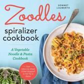 Zoodles Spiralizer Cookbook