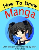 How to Draw Manga: Draw Manga Characters Step by Step