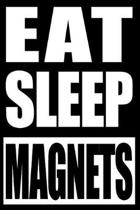 Eat Sleep Magnets Cool Notebook for a Magnet Fishing Lover