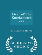 First of the Knickerbockers - Scholar's Choice Edition