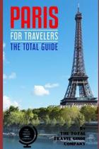Paris for Travelers. the Total Guide