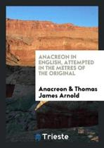 Anacreon in English, Attempted in the Metres of the Original by T.J. Arnold