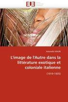 L'Image de L'Autre Dans La Litterature Exotique Et Coloniale Italienne