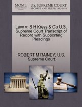 Levy V. S H Kress & Co U.S. Supreme Court Transcript of Record with Supporting Pleadings