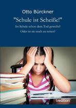 Schule Ist Schei e!