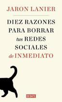 Diez Razones Para Borrar Tus Redes Sociales de Inmediato / Ten Arguments for Deleting Your Social Media Accounts Right Now
